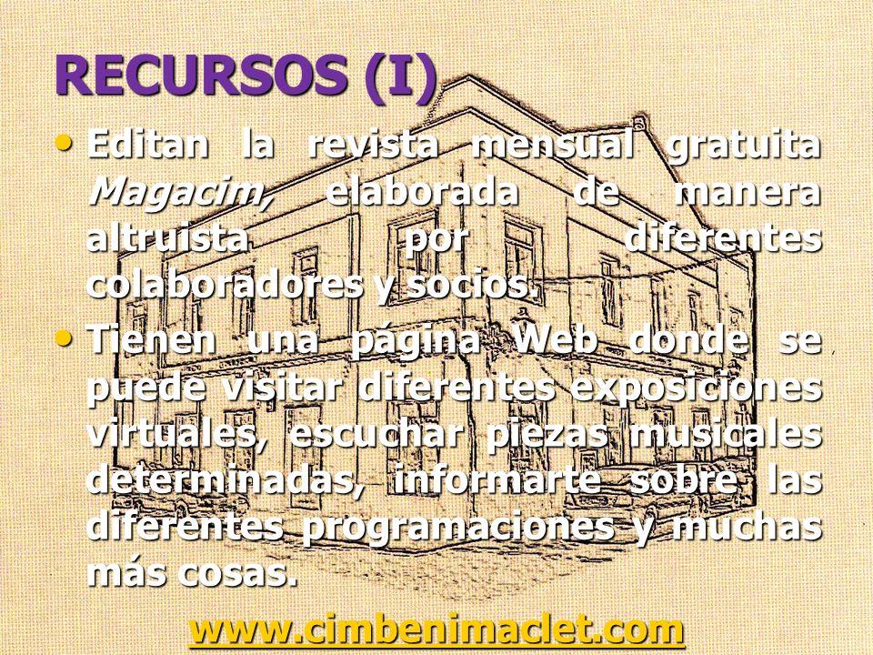 RECURSOS (I) Editan la revista mensual gratuita Magacim, elaborada de manera altruista por diferentes colaboradores y socios.