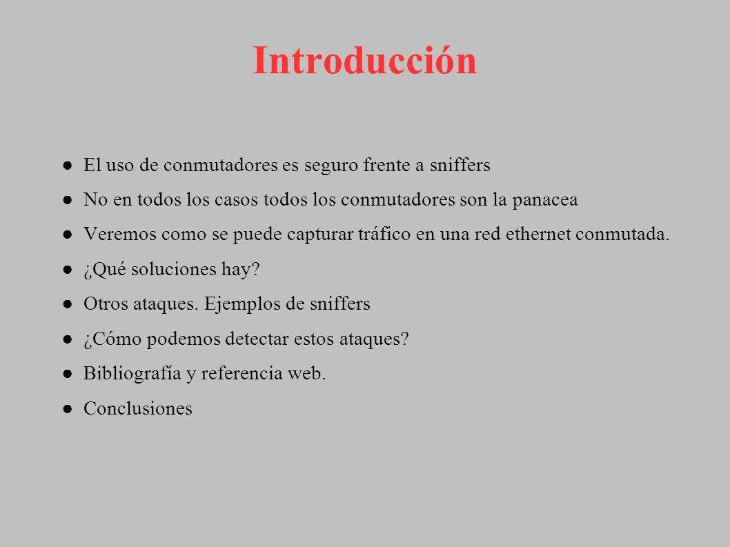 Introducción El uso de conmutadores es seguro frente a sniffers