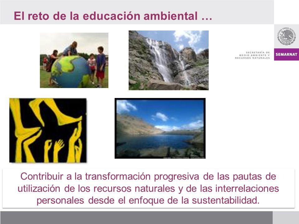 El reto de la educación ambiental …
