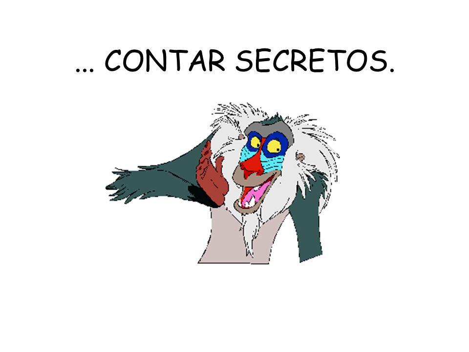... CONTAR SECRETOS.