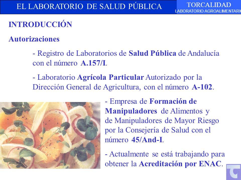INTRODUCCIÓN Autorizaciones. - Registro de Laboratorios de Salud Pública de Andalucía con el número A.157/I.