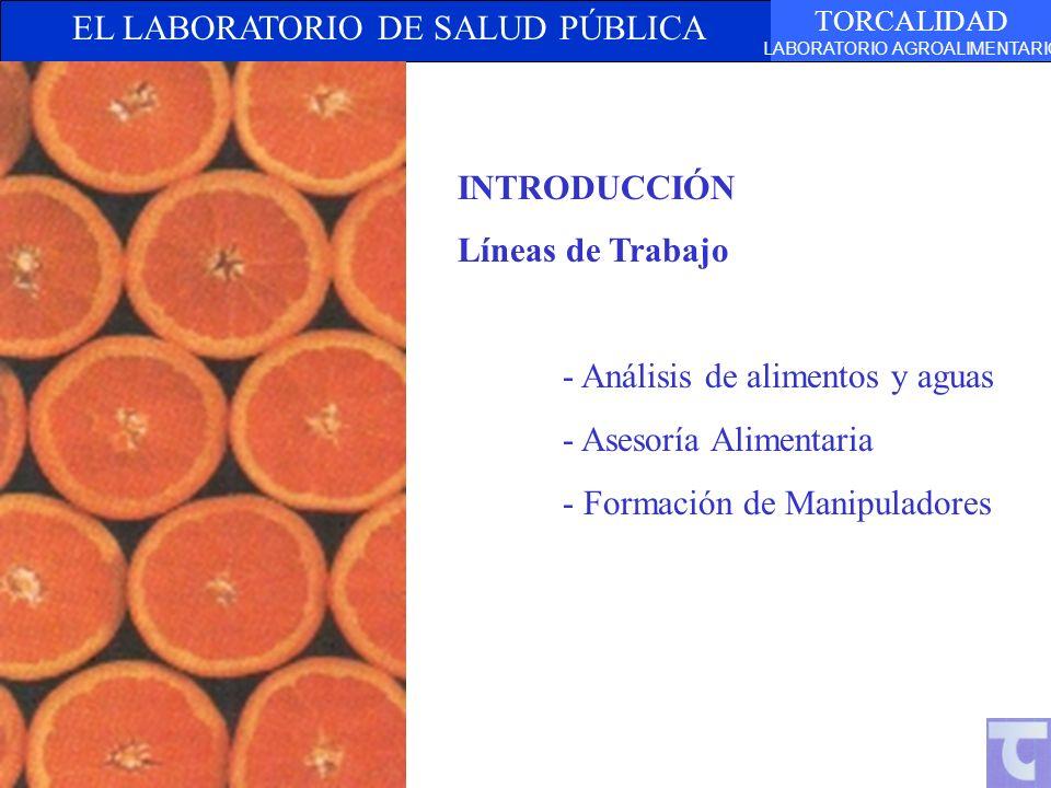 INTRODUCCIÓN Líneas de Trabajo. - Análisis de alimentos y aguas.