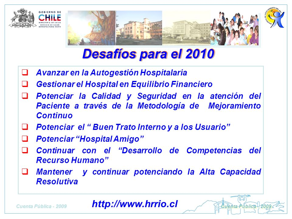 Desafíos para el 2010 http://www.hrrio.cl