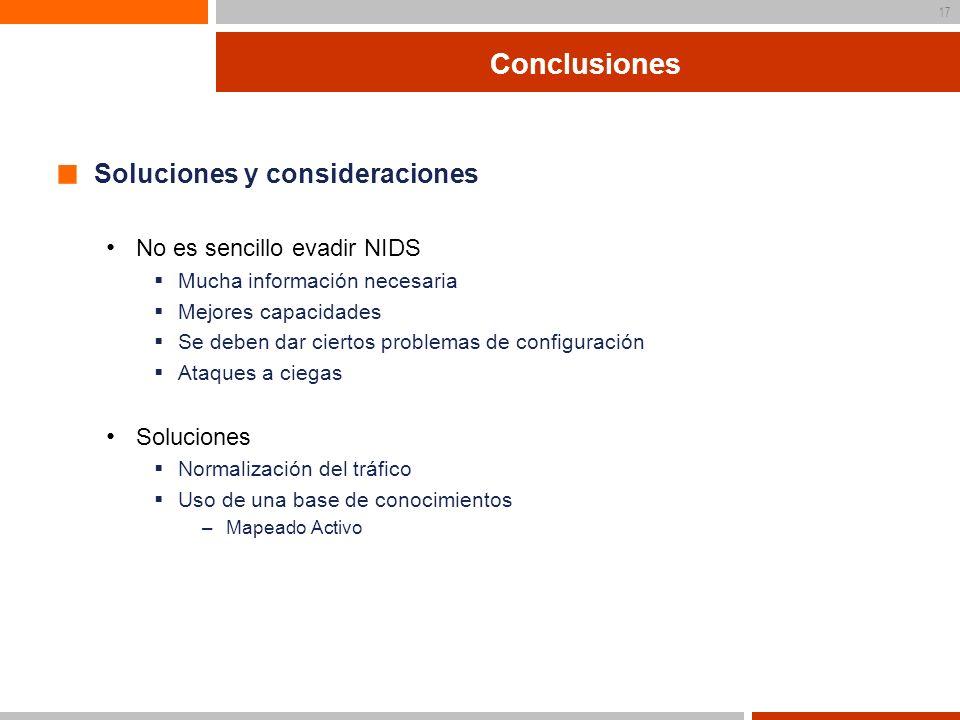 Conclusiones Soluciones y consideraciones No es sencillo evadir NIDS