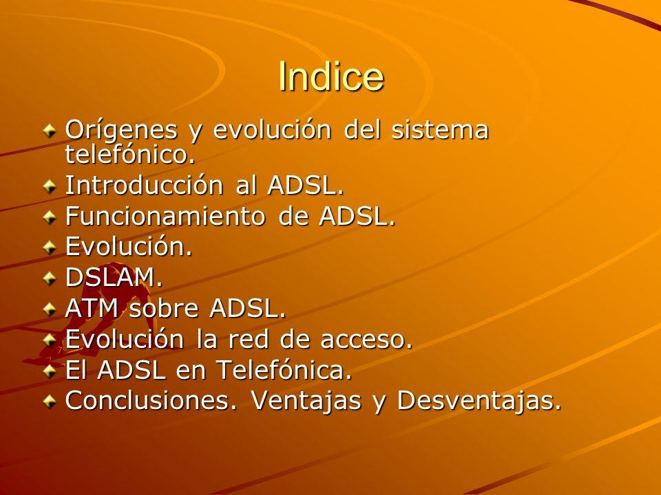 Indice Orígenes y evolución del sistema telefónico.