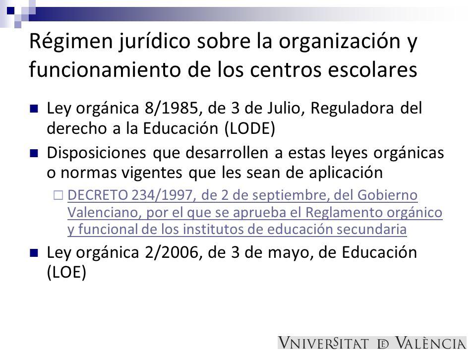 Régimen jurídico sobre la organización y funcionamiento de los centros escolares