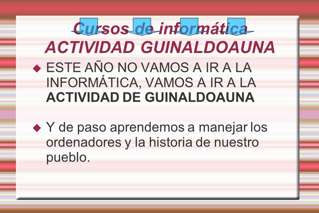 Cursos de informática ACTIVIDAD GUINALDOAUNA