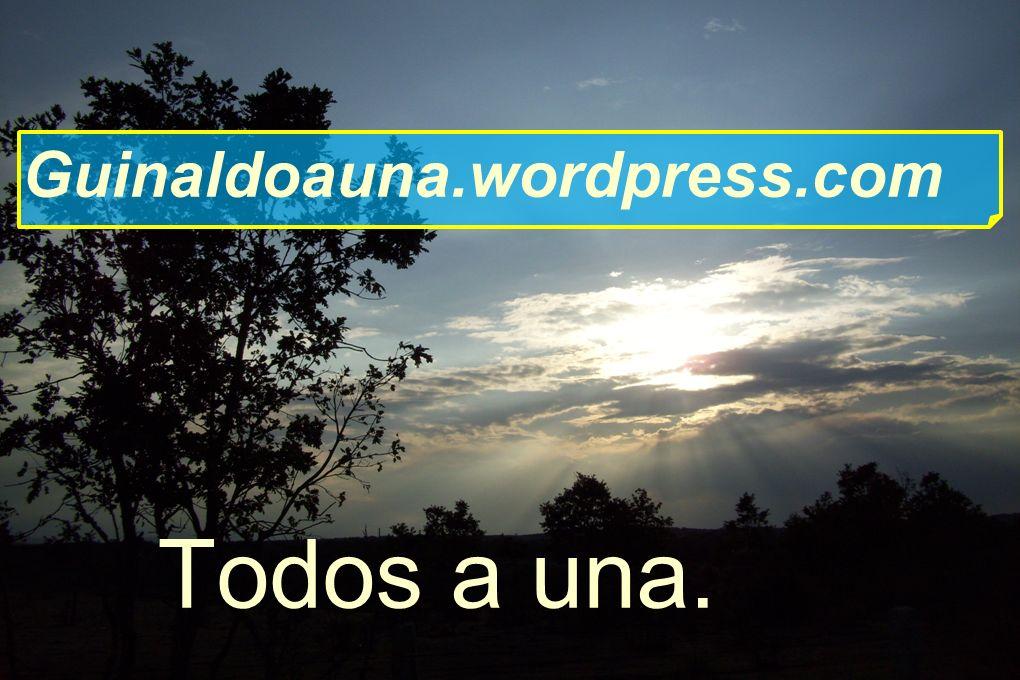 Guinaldoauna.wordpress.com Todos a una.