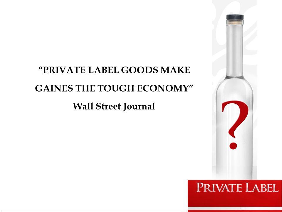 PRIVATE LABEL GOODS MAKE