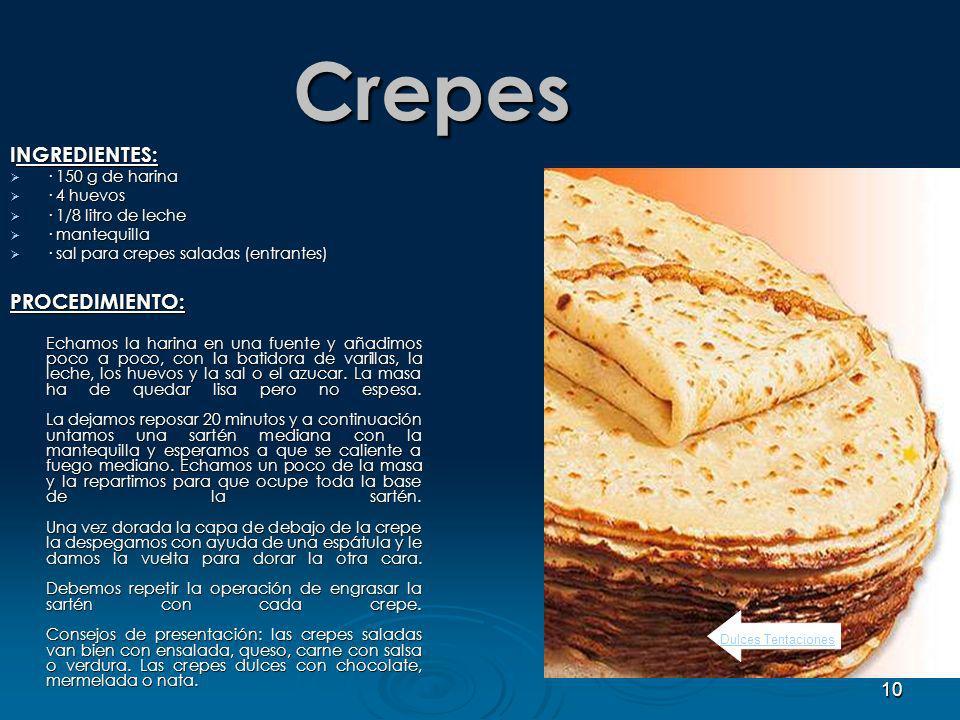 Crepes INGREDIENTES: PROCEDIMIENTO: · 150 g de harina · 4 huevos