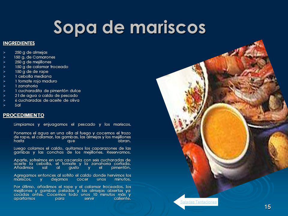 Sopa de mariscos INGREDIENTES PROCEDIMIENTO 250 g de almejas