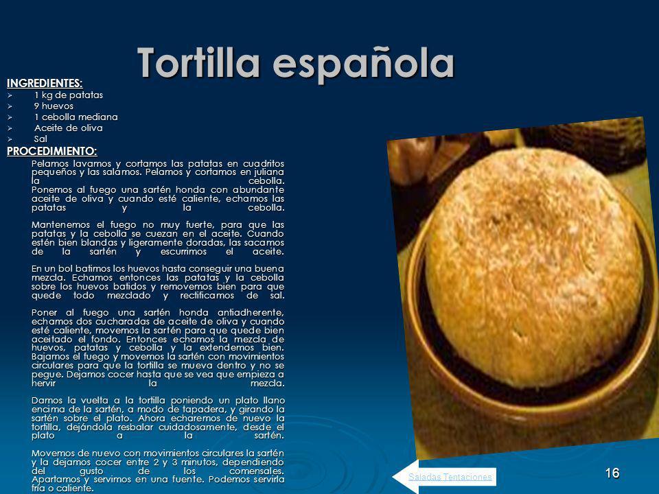 Tortilla española INGREDIENTES: PROCEDIMIENTO: 1 kg de patatas