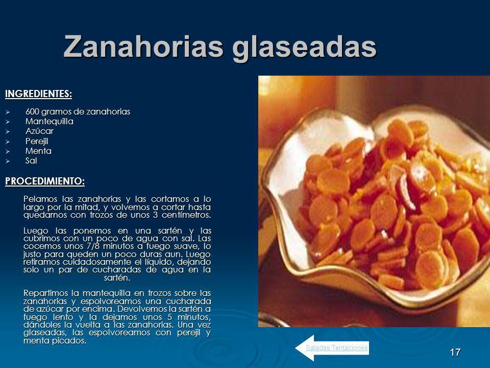 Zanahorias glaseadas INGREDIENTES: PROCEDIMIENTO:
