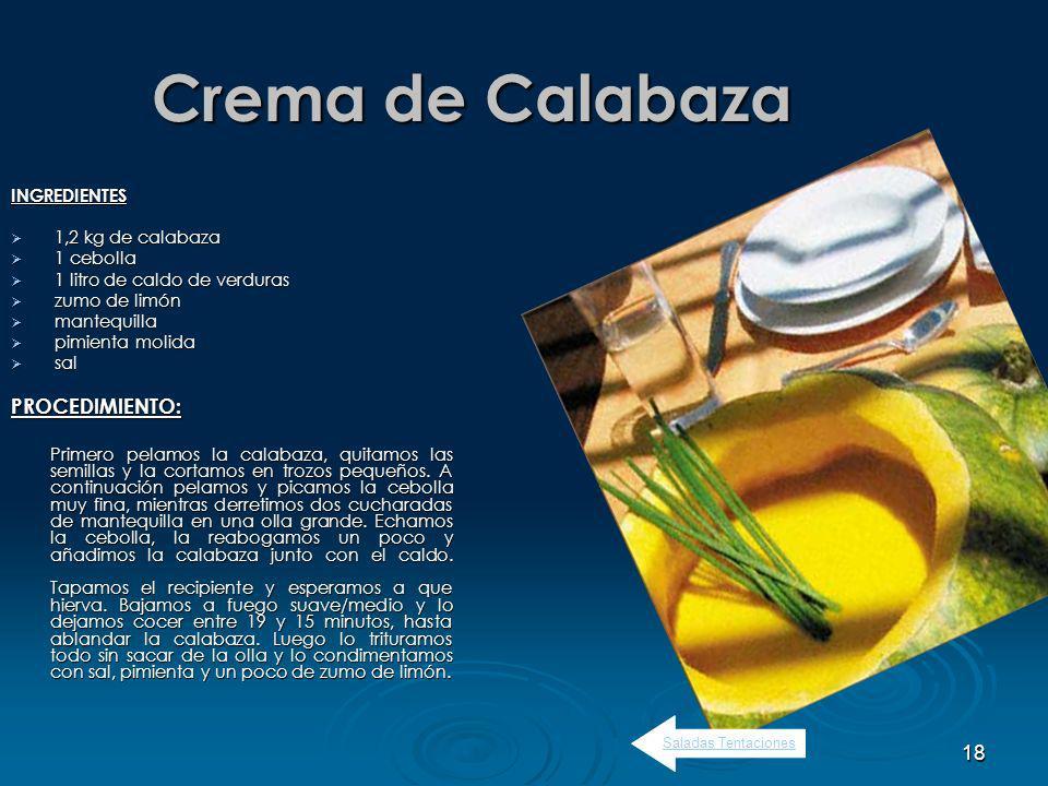 Crema de Calabaza PROCEDIMIENTO: INGREDIENTES 1,2 kg de calabaza