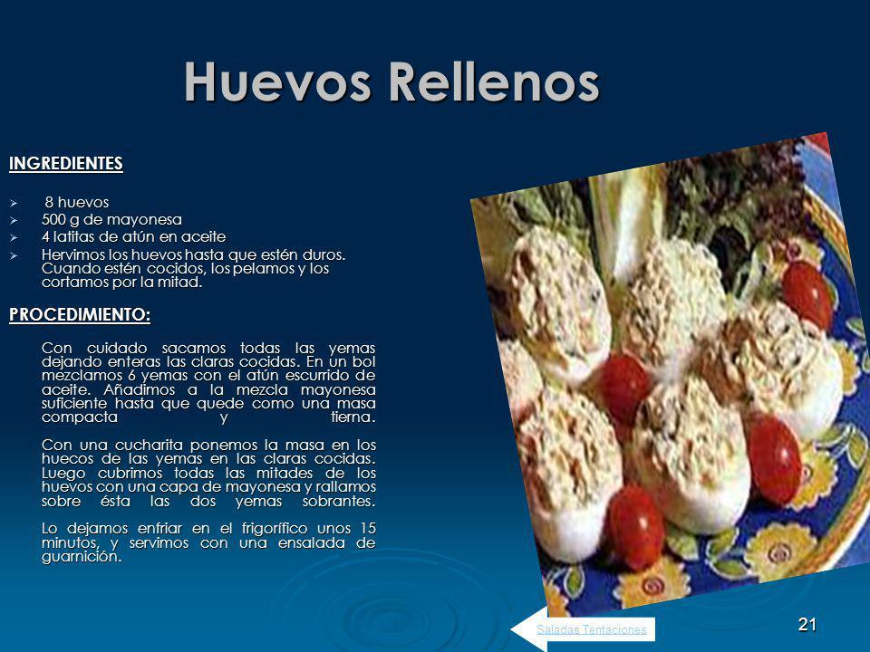 Huevos Rellenos INGREDIENTES PROCEDIMIENTO: 8 huevos 500 g de mayonesa