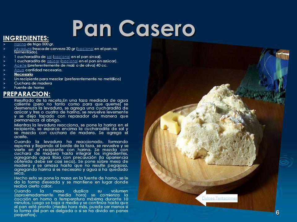 Pan Casero INGREDIENTES: PREPARACION: