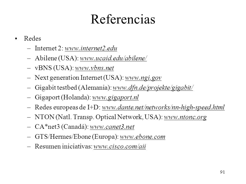 Referencias Redes Internet 2: www.internet2.edu