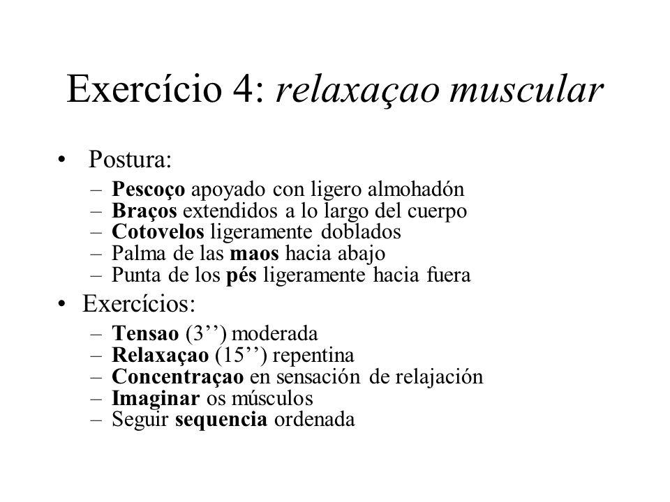 Exercício 4: relaxaçao muscular