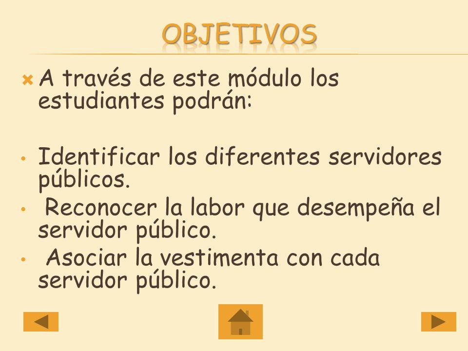Objetivos A través de este módulo los estudiantes podrán: