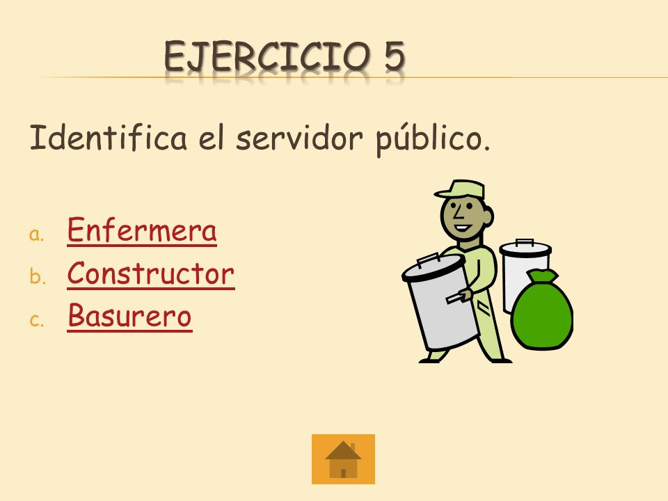 Ejercicio 5 Identifica el servidor público. Enfermera Constructor