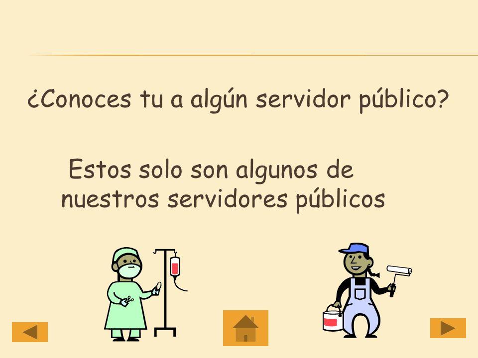 ¿Conoces tu a algún servidor público