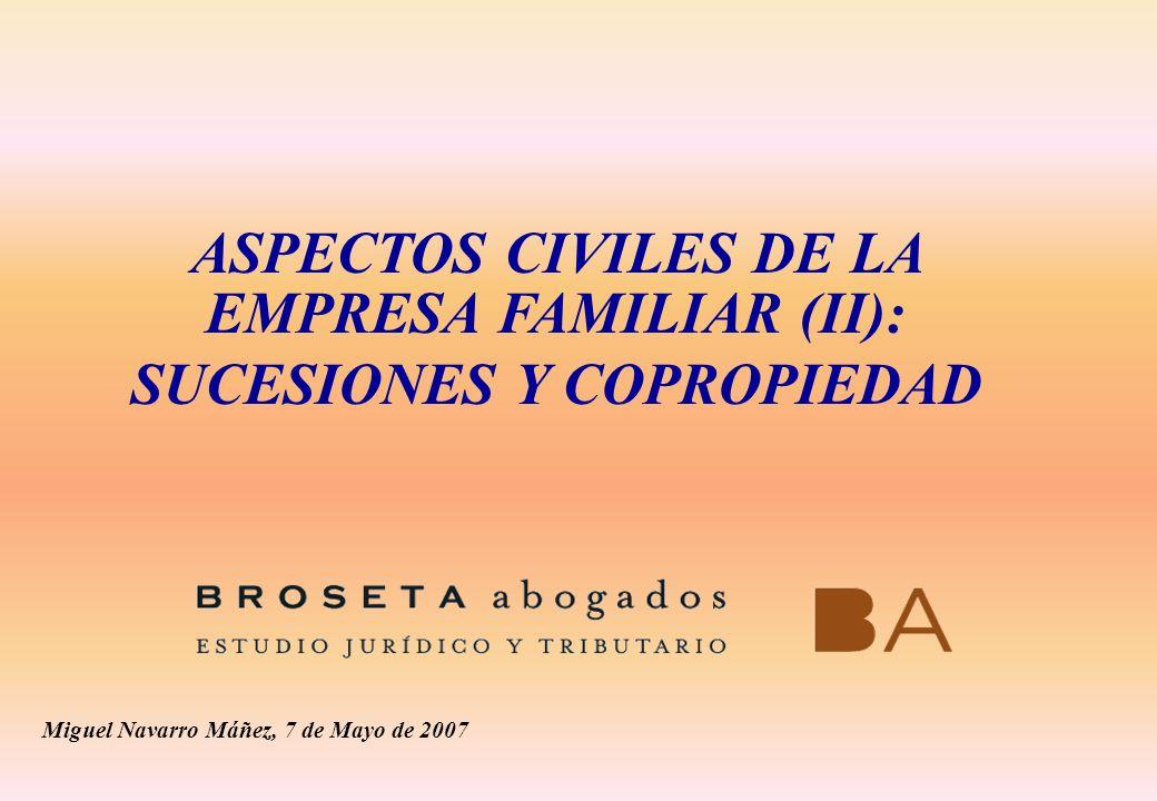 ASPECTOS CIVILES DE LA EMPRESA FAMILIAR (II): SUCESIONES Y COPROPIEDAD