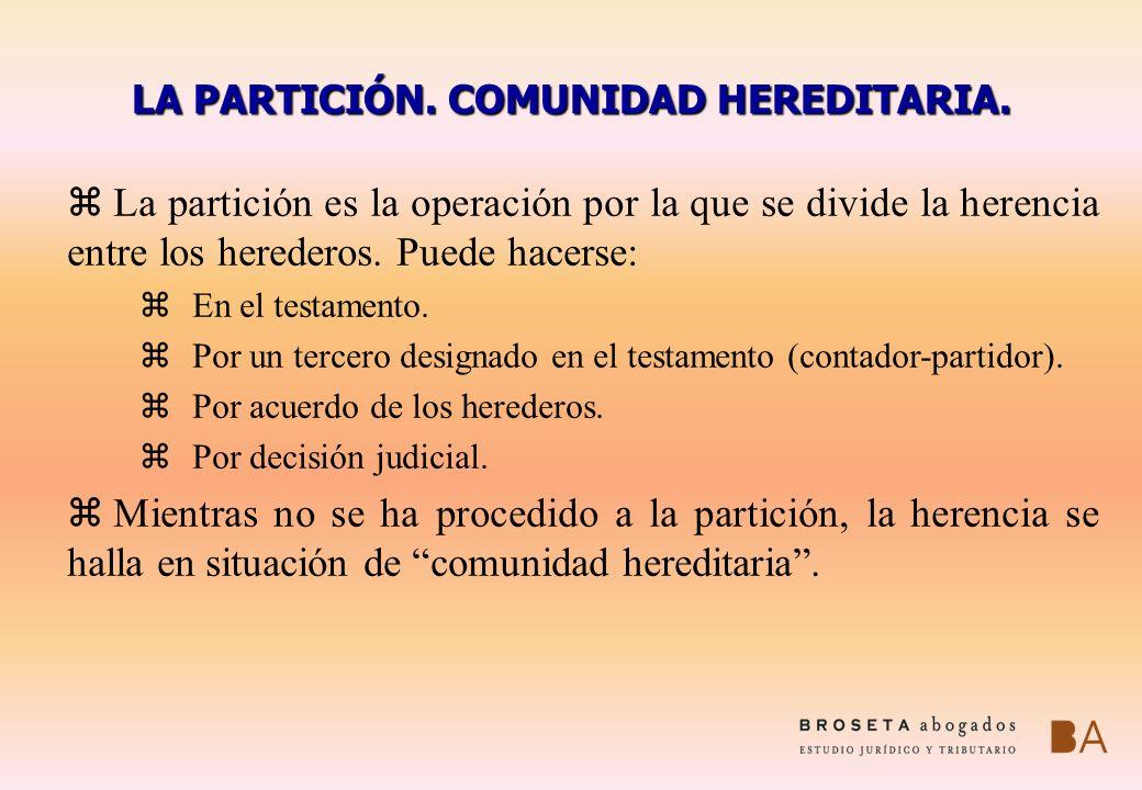 LA PARTICIÓN. COMUNIDAD HEREDITARIA.