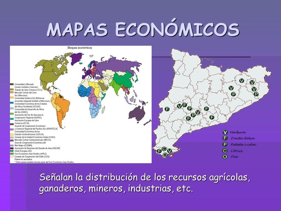 MAPAS ECONÓMICOS Señalan la distribución de los recursos agrícolas, ganaderos, mineros, industrias, etc.