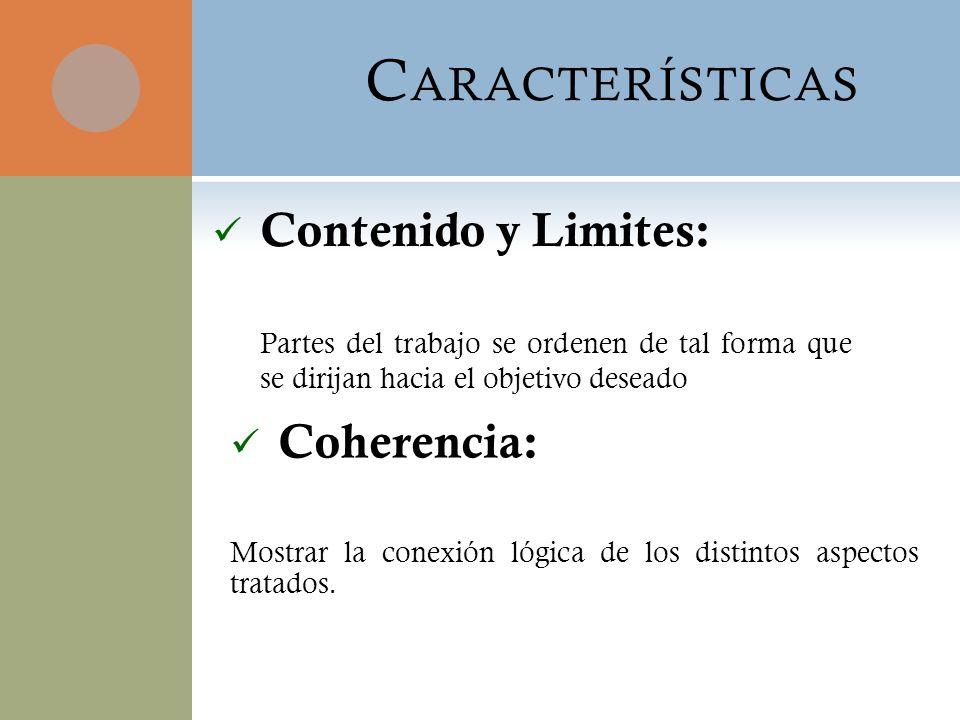 Características Contenido y Limites: Coherencia: