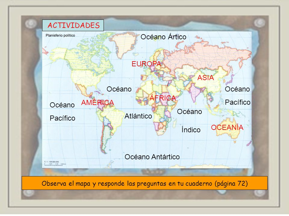 Observa el mapa y responde las preguntas en tu cuaderno (página 72)