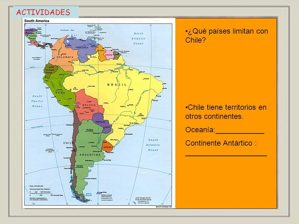 ACTIVIDADES ¿Qué países limitan con Chile Chile tiene territorios en otros continentes. Oceanía:____________.