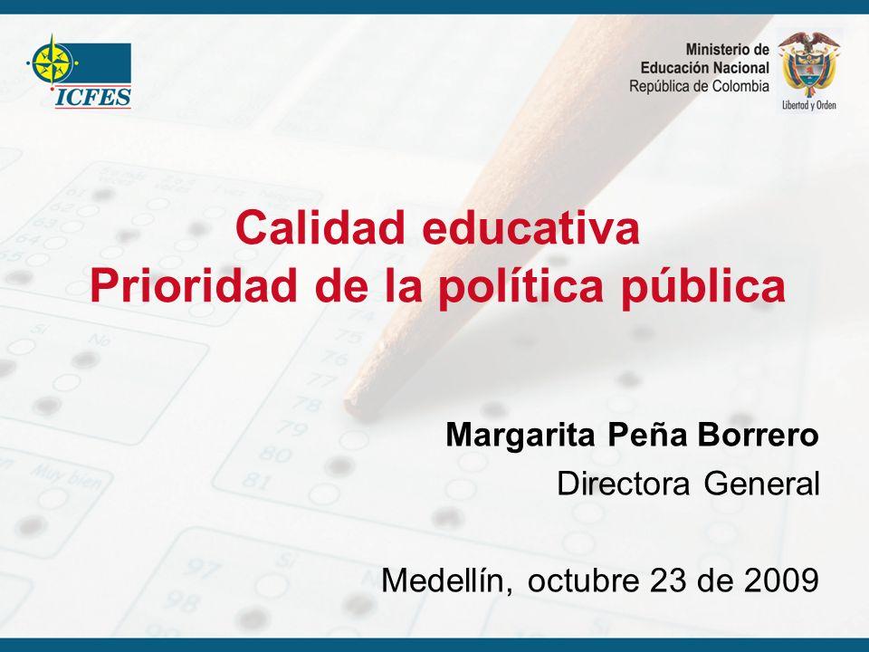 Calidad educativa Prioridad de la política pública