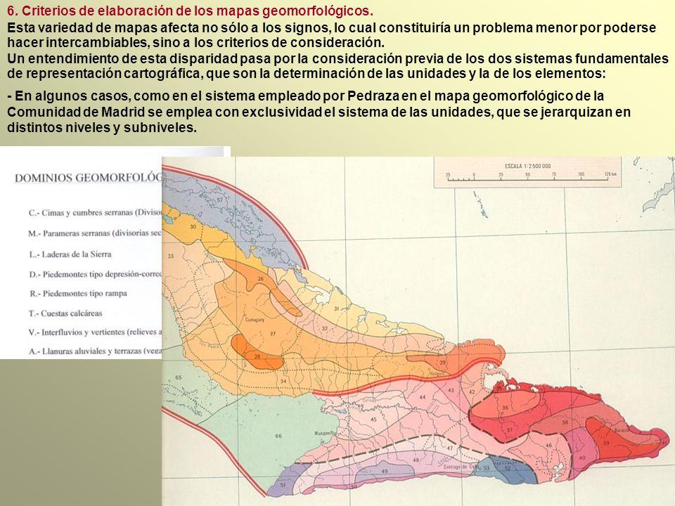 6. Criterios de elaboración de los mapas geomorfológicos.