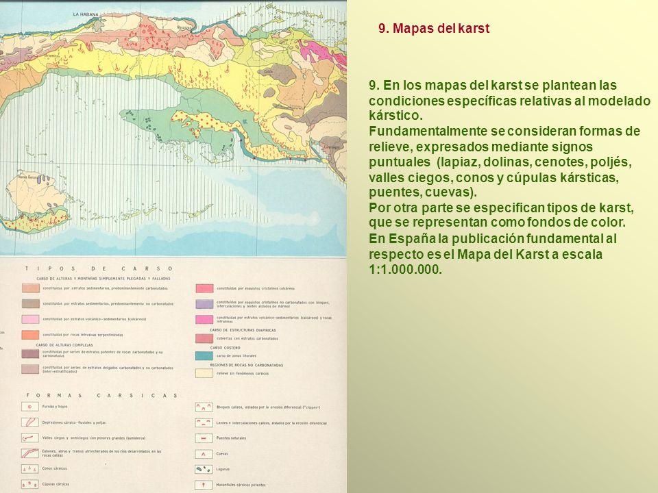 9. Mapas del karst 9. En los mapas del karst se plantean las condiciones específicas relativas al modelado kárstico.