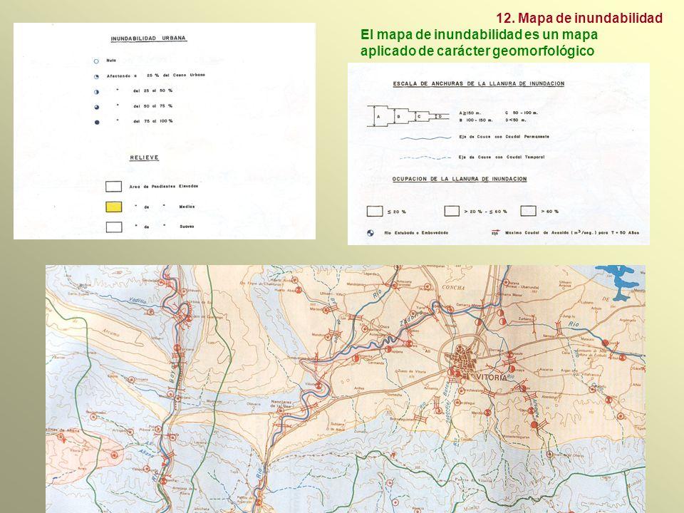 12. Mapa de inundabilidad El mapa de inundabilidad es un mapa aplicado de carácter geomorfológico.