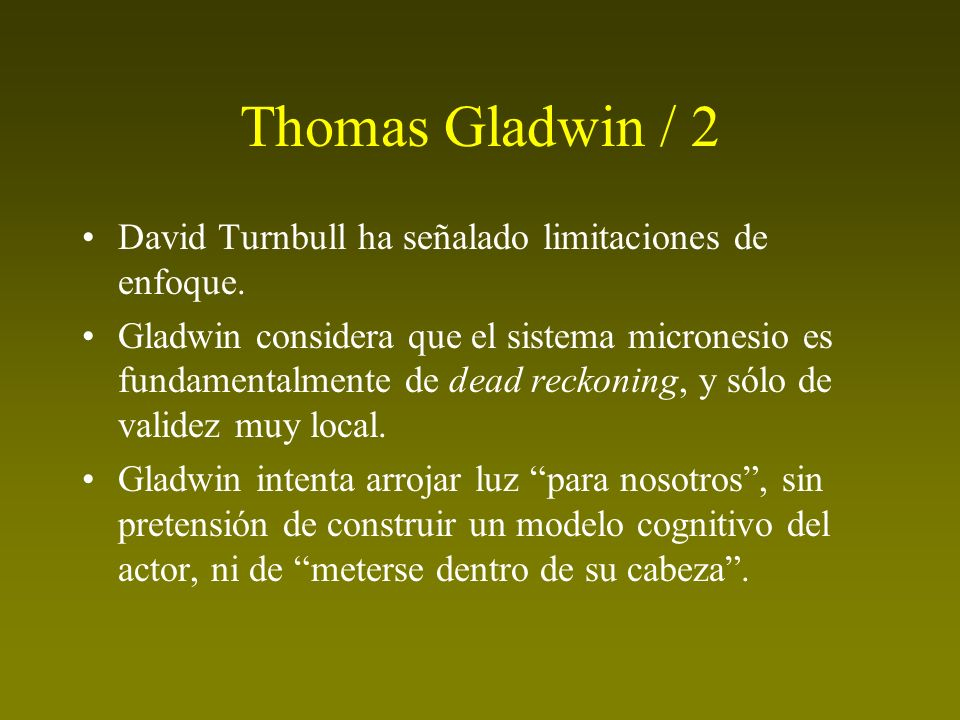 Thomas Gladwin / 2 David Turnbull ha señalado limitaciones de enfoque.