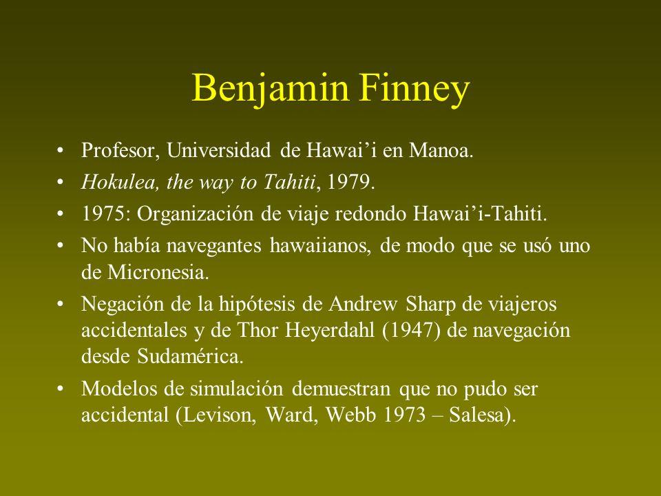 Benjamin Finney Profesor, Universidad de Hawai'i en Manoa.
