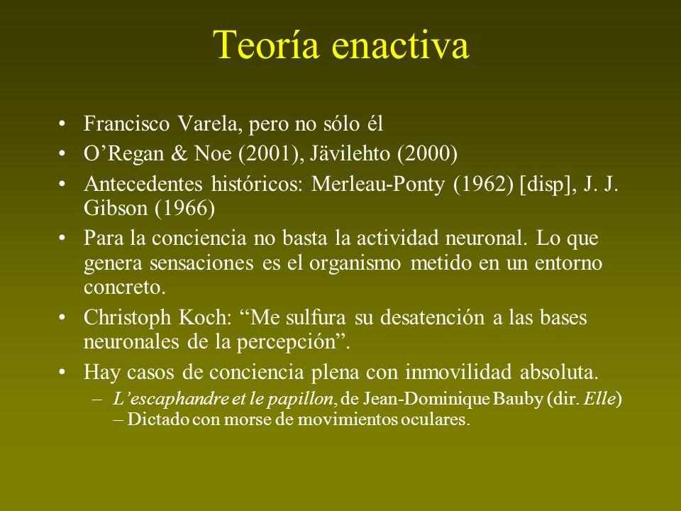 Teoría enactiva Francisco Varela, pero no sólo él
