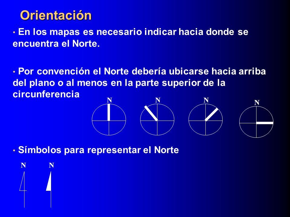Orientación En los mapas es necesario indicar hacia donde se encuentra el Norte.
