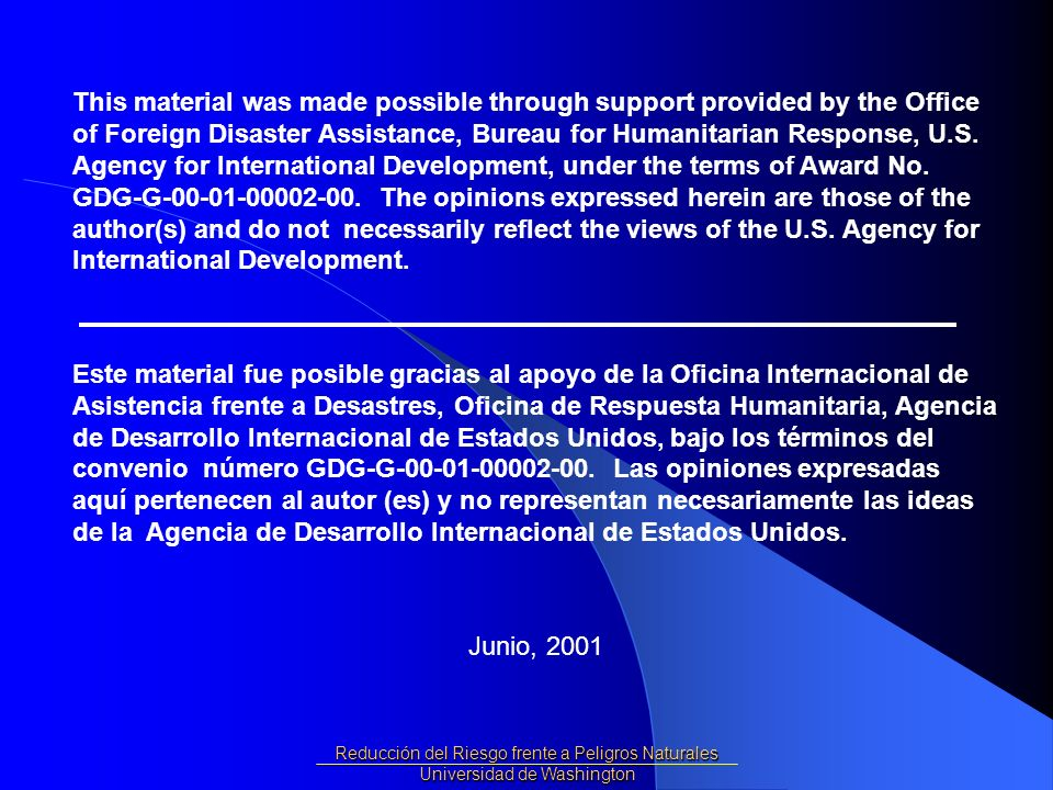 This material was made possible through support provided by the Office of Foreign Disaster Assistance, Bureau for Humanitarian Response, U.S. Agency for International Development, under the terms of Award No. GDG-G-00-01-00002-00. The opinions expressed herein are those of the author(s) and do not necessarily reflect the views of the U.S. Agency for International Development.