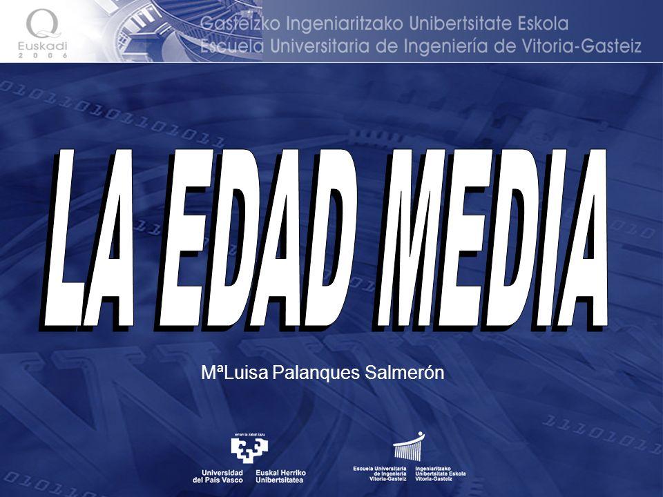 LA EDAD MEDIA MªLuisa Palanques Salmerón
