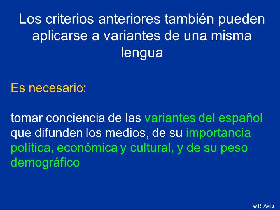 Los criterios anteriores también pueden aplicarse a variantes de una misma lengua
