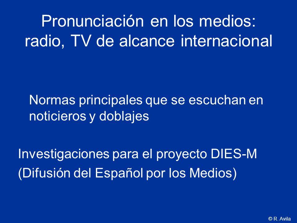 Pronunciación en los medios: radio, TV de alcance internacional