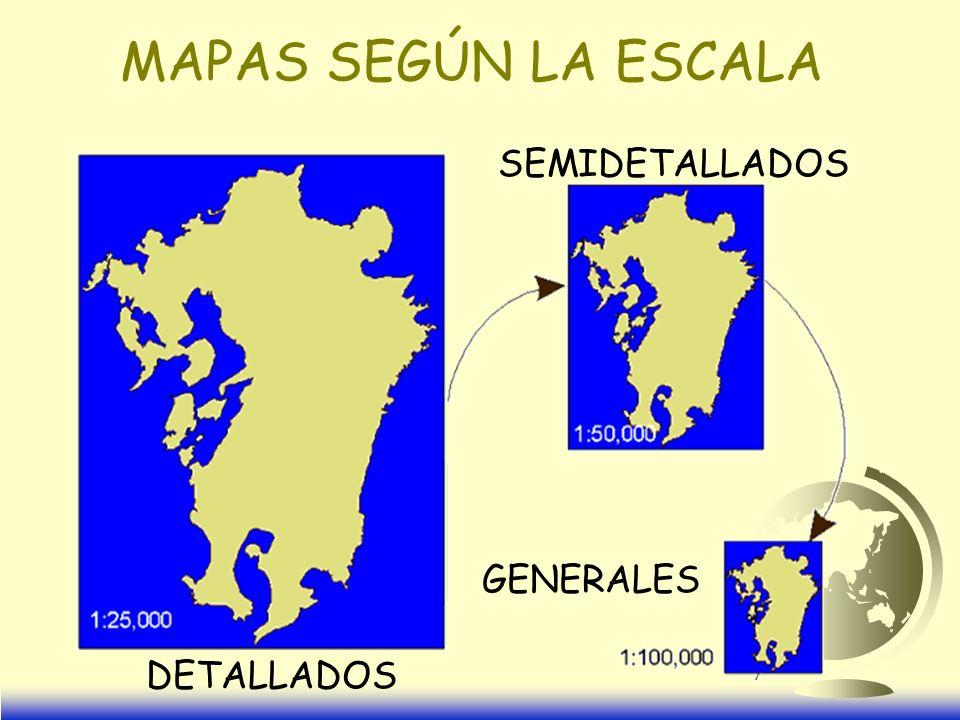 MAPAS SEGÚN LA ESCALA SEMIDETALLADOS GENERALES DETALLADOS