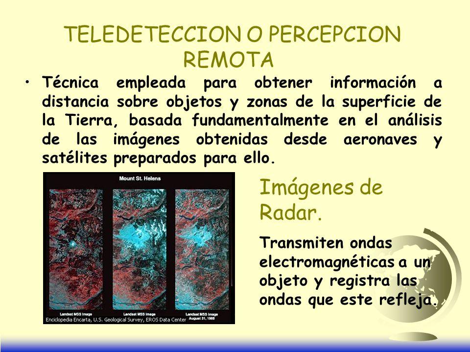 TELEDETECCION O PERCEPCION REMOTA