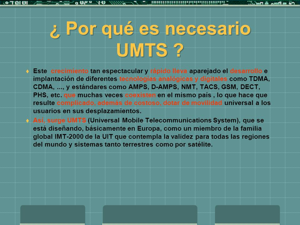 ¿ Por qué es necesario UMTS
