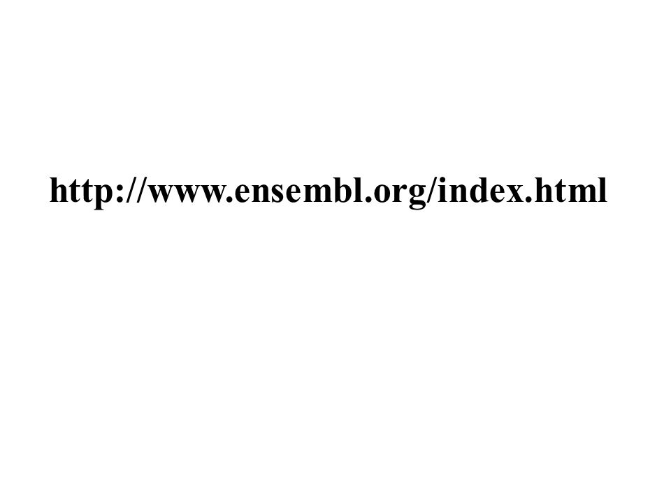 http://www.ensembl.org/index.html