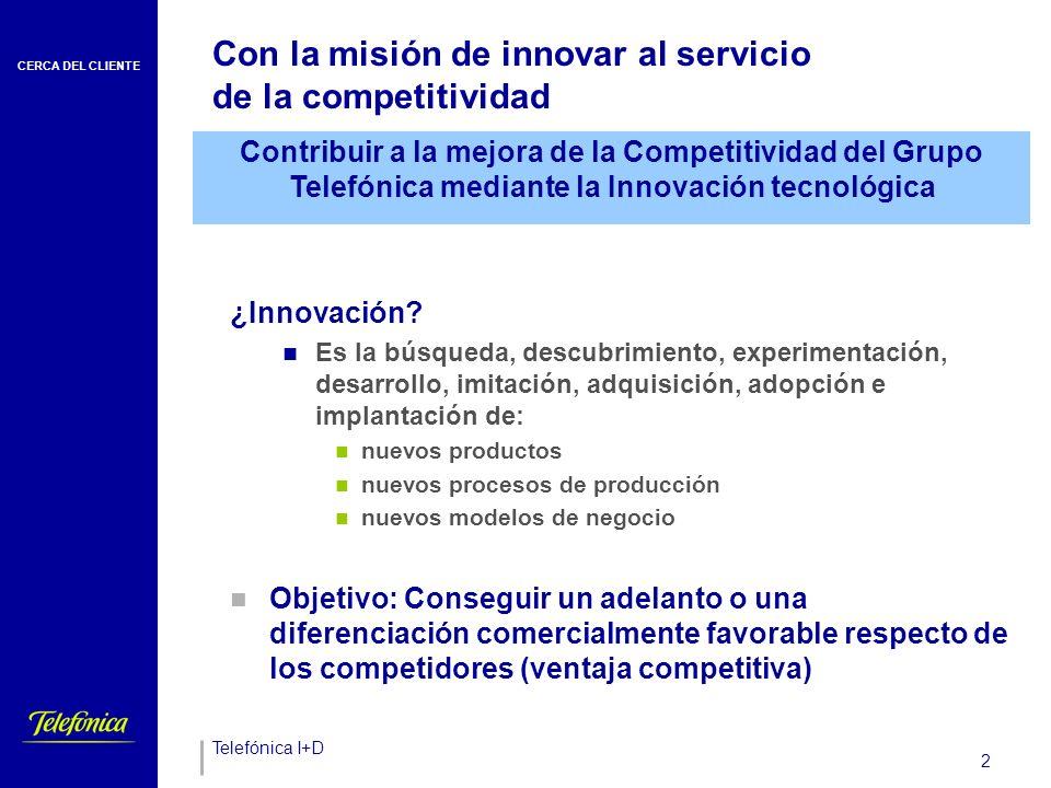 Nuestra actividad Líneas de actividad en las que Telefónica I+D desarrolla su labor: Servicios y productos de telecomunicación.