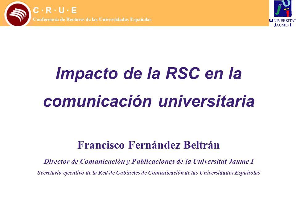 C · R · U · E Conferencia de Rectores de las Universidades Españolas