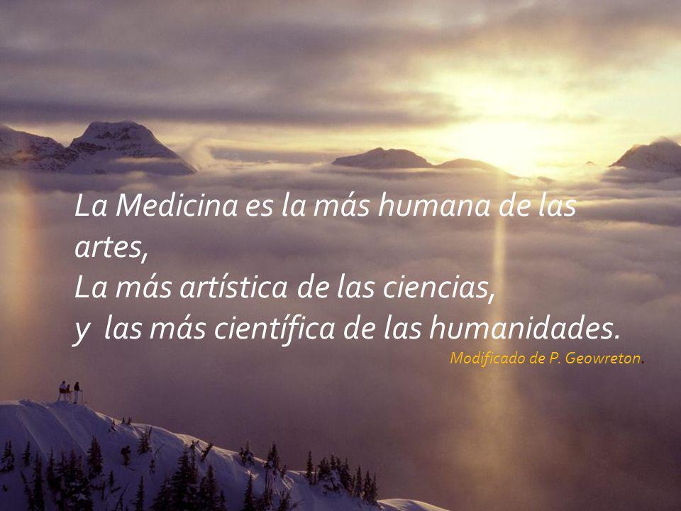 La Medicina es la más humana de las artes,